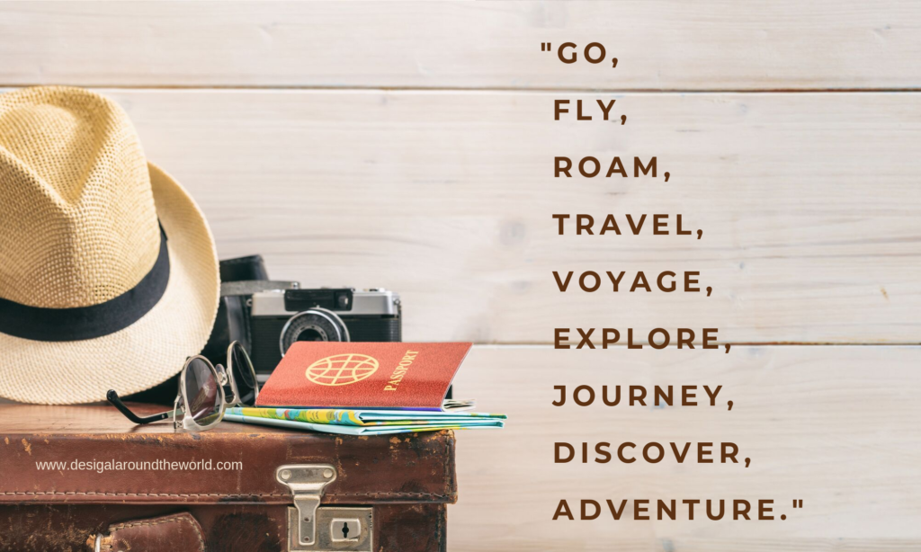 """Go, fly, roam, travel, voyage, explore, journey, discover, adventure."" TRAVEL QUOTES INSPIRATIONAL"