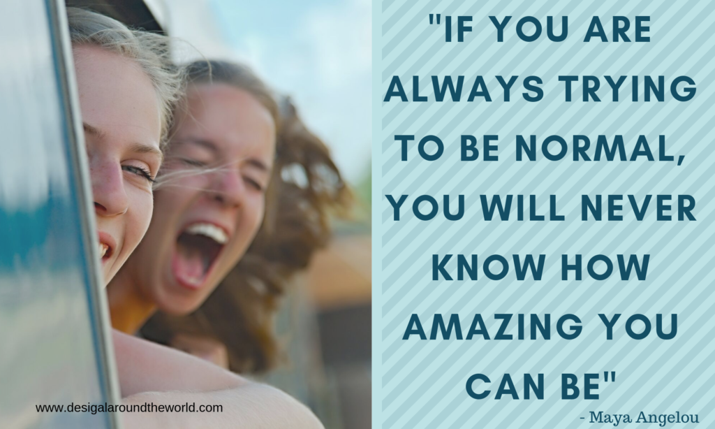 """If you are always trying to be normal, you will never know how amazing you can be."" - Maya  TRAVEL QUOTES INSPIRATIONAL"