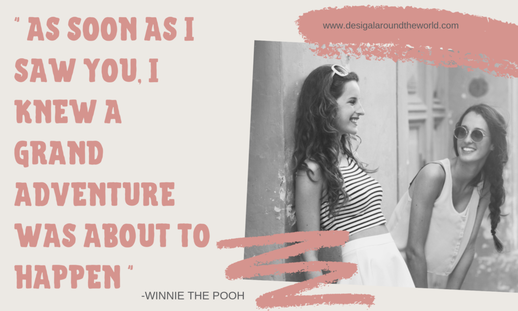 """As soon as I saw you, I knew a grand adventure was about to happen.""– Winnie The Poo TL"
