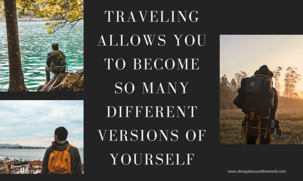 Traveling allows you to become so many different versions of yourself  TRAVEL QUOTES INSPIRATIONAL