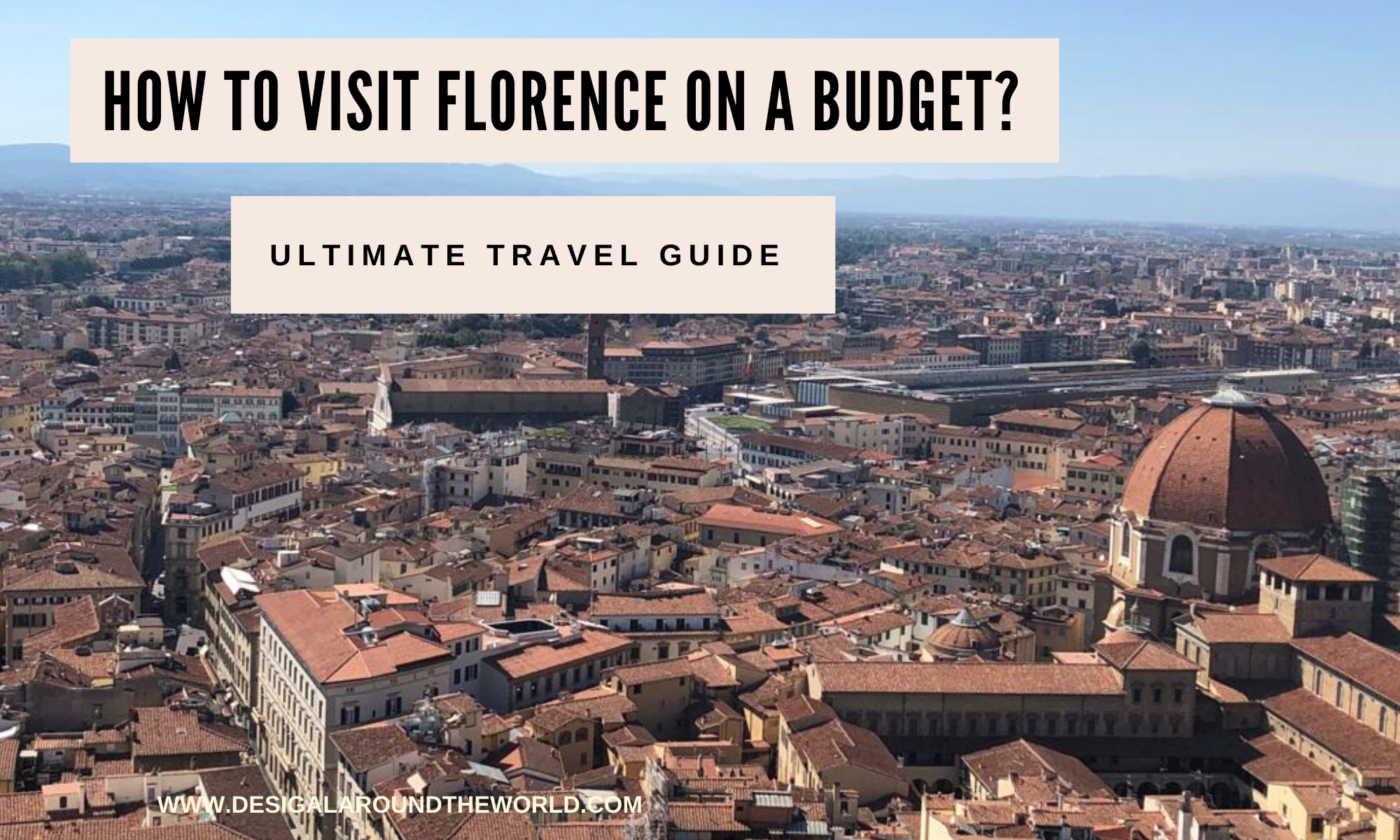 Visit florence on a budget? Travel guide