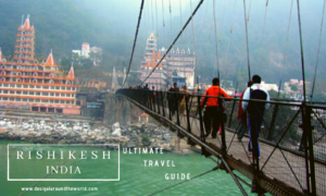 top things to do in Rishikesh. Travel Guide